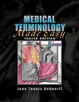 Medical Terminology Made Easy, by Dennerll, 4th Edition, Worktext 4 w/CD 9781401898847