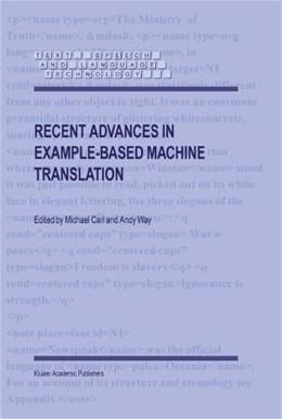Recent Advances in Example Based Machine Translation, by Carl 9781402014000