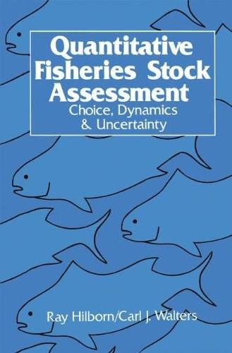 Quantitative Fisheries Stock Assessment: Choice, Dynamics and Uncertainty Softcover  9781402018459
