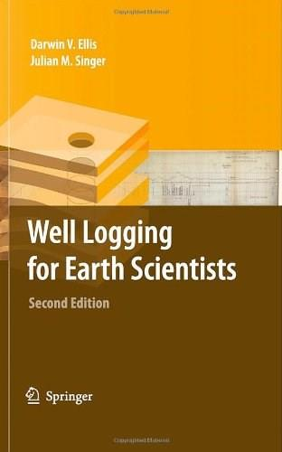 Well Logging for Earth Scientists, by Ellis. 2nd Edition 9781402037382