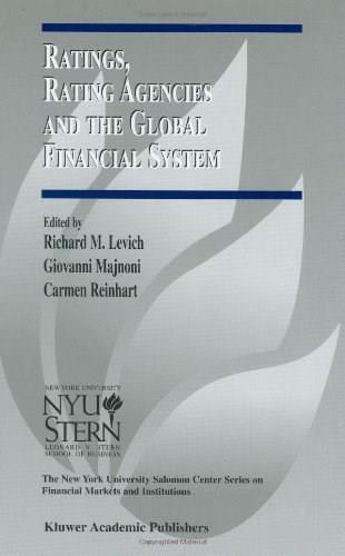 Ratings, Rating Agencies and the Global Financial System, by Levich 9781402070167