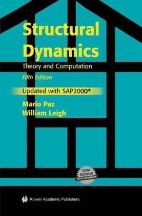 Structural Dynamics: Theory and Computation, by Paz, 5th Edition 5 w/CD 9781402076671