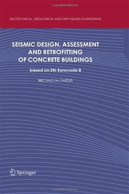 Seismic Design, Assessment and Retrofitting of Concrete Buildings, by Fardis 9781402098413