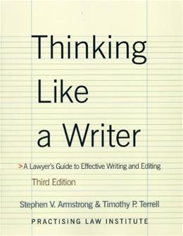 Thinking Like a Writer: A Lawyers Guide to Effective Writing and Editing, by Armstrong, 3rd Edition 9781402411281