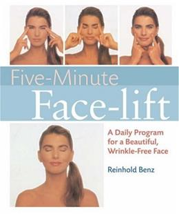 Five-Minute Face-lift: A Daily Program for a Beautiful, Wrinkle-Free Face 9781402753725