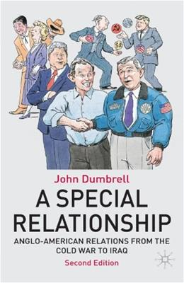 A Special Relationship: Anglo American Relations from the Cold War to Iraq 2 9781403987754