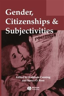 Gender, Citizenships and Subjectivities, by Canning 9781405100267