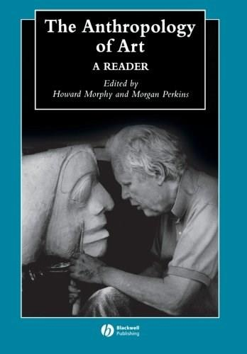 Anthropology of Art: A Reader, by Morphy 9781405105620