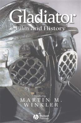 Gladiator: Film and History, by Winkler 9781405110426