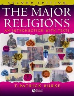 Major Religions: An Introduction With Texts, by Burke, 2nd Edition 9781405110495