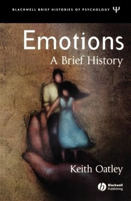 Emotions: A Brief History, by Oatley 9781405113151