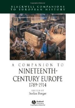 Companion to 19th Century Europe, 1789-1914, by Berger 9781405113205