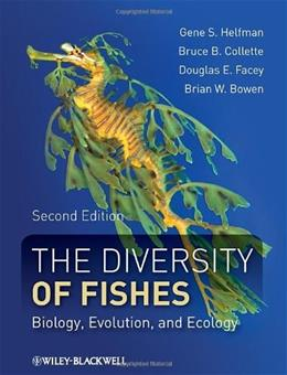 The Diversity of Fishes: Biology, Evolution, and Ecology 2 9781405124942