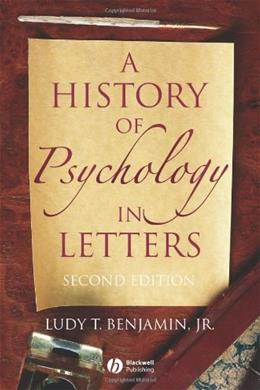 History of Psychology in Letters, by Benjamin, 2nd Edition 9781405126120