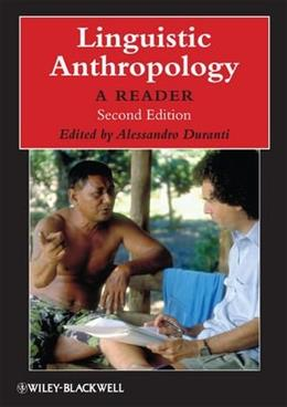 Linguistic Anthropology: A Reader, by Duranti, 2nd Edition 9781405126328