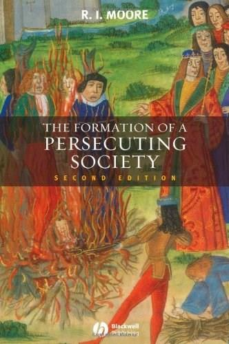Formation of a Persecuting Society: Authority and Deviance in Western Europe, 950-1250, by Moore, 2nd Edition 9781405129640