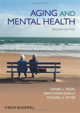 Aging and Mental Health, by Smyer, 2nd Edition 9781405130752