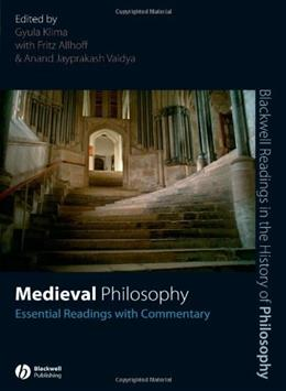 Medieval Philosophy: Essential Readings with Commentary, by Klima 9781405135658