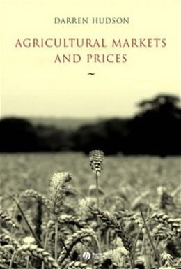 Agricultural Markets And Prices, by Hudson 9781405136679