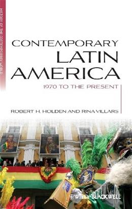 Contemporary Latin America: 1970 to the Present, by Holden 9781405139700