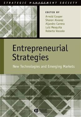 Entrepreneurial Strategies: New Technologies in Emerging Markets, by Cooper 9781405141673