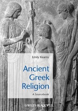 Ancient Greek Religion: A Sourcebook, by Kearns 9781405149280