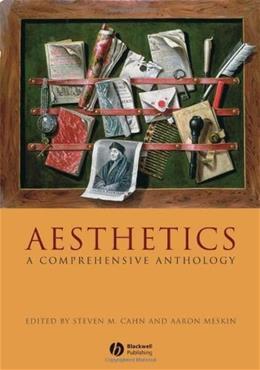 Aesthetics: A Comprehensive Anthology, by Cahn 9781405154352