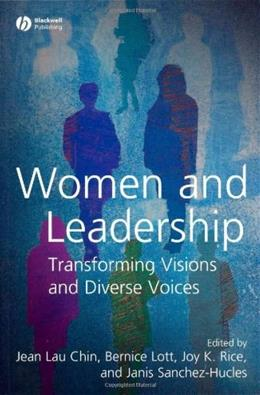 Women and Leadership: Transforming Visions and Diverse Voices, by Chin 9781405155823