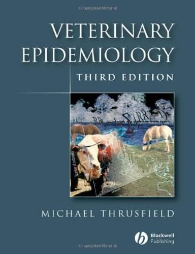 Veterinary Epidemiology, by Thrusfield, 3rd Edition 9781405156271