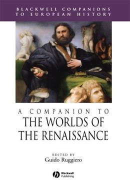 Companion to the Worlds of the Renaissance, by Ruggiero 9781405157834