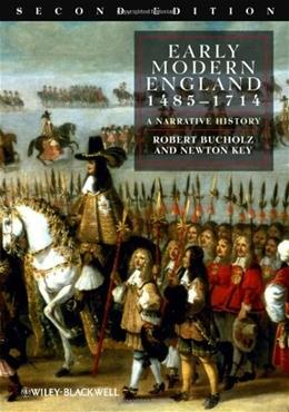 Early Modern England 1485-1714: A Narrative History, by Bucholz, 2nd Edition 9781405162753