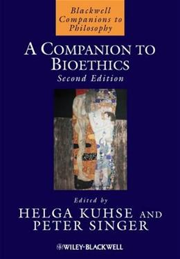 Companion to Bioethics, by Kuhse, 2nd Edition 9781405163316