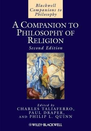 Companion to Philosophy of Religion, by Taliaferro, 2nd Edition 9781405163576