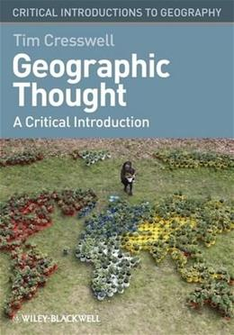 Geographic Thought: A Critical Introduction, by Cresswell 9781405169394