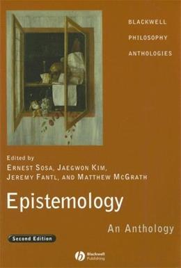 Epistemology: An Anthology, by Sosa, 2nd Edition 9781405169660