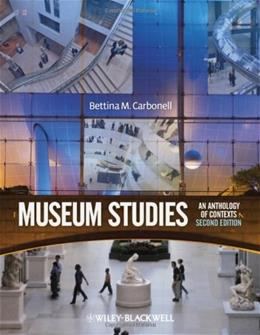 Museum Studies: An Anthology of Contexts, by Carbonell, 2nd Edition 9781405173810