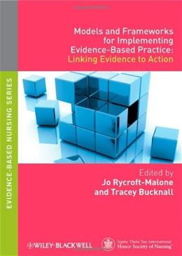 Models and Frameworks for Implementing Evidence-Based Practice: Linking Evidence to Action, by Rycroft-MAlone, 5th Edition 9781405175944