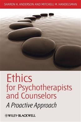 Ethics for Psychotherapists and Counselors: A Proactive Approach, by Anderson 9781405177665