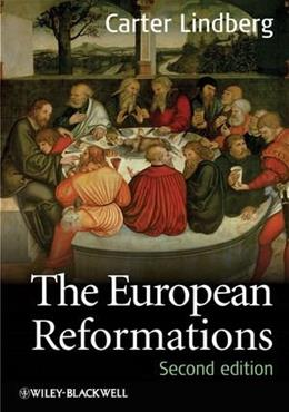 European Reformations, by Lindberg, 2nd Edition 9781405180672