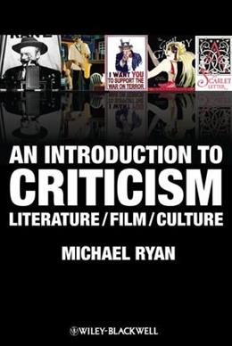 Introduction to Criticism: Literature, Film, Culture, by Ryan 9781405182829