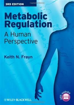 Metabolic Regulation: A Human Perspective, by Frayn, 3rd Edition 9781405183598