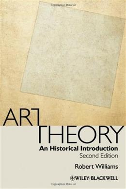 Art Theory: An Historical Introduction, by Williams, 2nd Edition 9781405184144