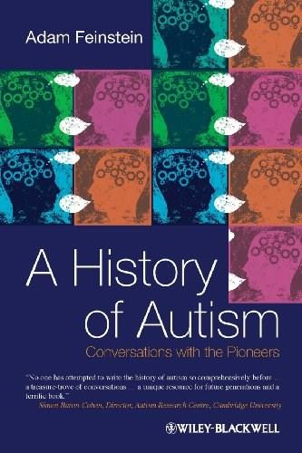 History of Autism: Conversations with the Pioneers, by Feinstein 9781405186537
