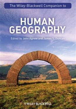 Human Geography, by Agnew, Wiley-Blackwell Companion 9781405189897