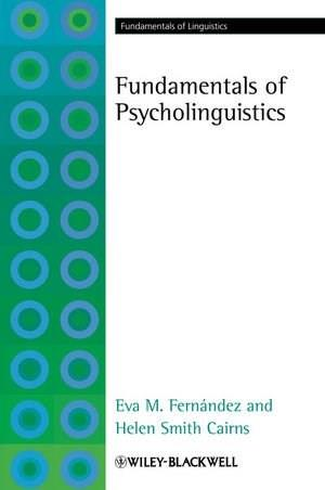 Fundamentals of Psycholinguistics, by Fernandez 9781405191470