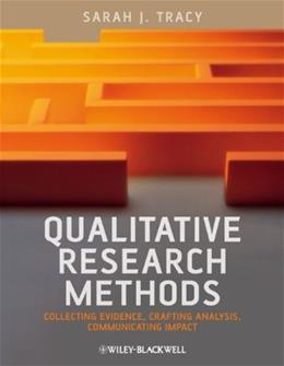 Qualitative Research Methods: Collecting Evidence, Crafting Analysis, Communicating Impact, by Tracy 9781405192026