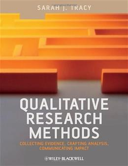 Qualitative Research Methods: Collecting Evidence, Crafting Analysis, Communicating Impact 9781405192033