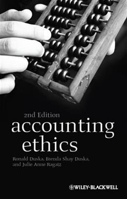 Accounting Ethics, by Duska, 2nd Edition 9781405196130