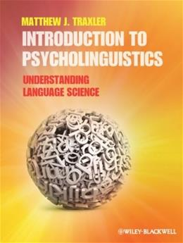 Introduction to Psycholinguistics: Understanding Language Science 1 9781405198622