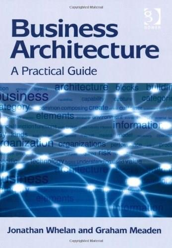 Business Architecture: A Practical Guide New editio 9781409438595